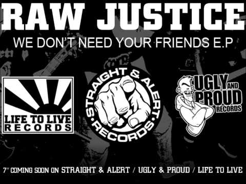 RAW JUSTICE  No Friends