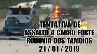 TENTATIVA DE ASSALTO A CARRO FORTE NA RODOVIA DOS TAMOIOS - SÃO PAULO.