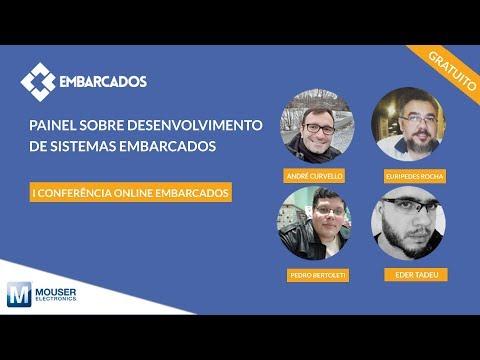 I Conferência online Embarcados: Painel sobre desenvolvimento de sistemas embarcados