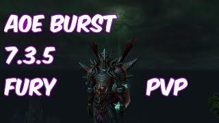 AOE BURST - 7.3.5 Fury Warrior PvP - WoW Legion