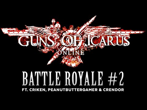 Guns of Icarus Battle Royale pt. 2 with Criken, Peanutbuttergamer and Crendor [Sponsored] poster