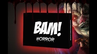 Bam Box Horror Unboxing - (July 2018)
