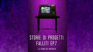 Storie Di Progetti Falliti Ep.7 - La storia dei Photoplay!