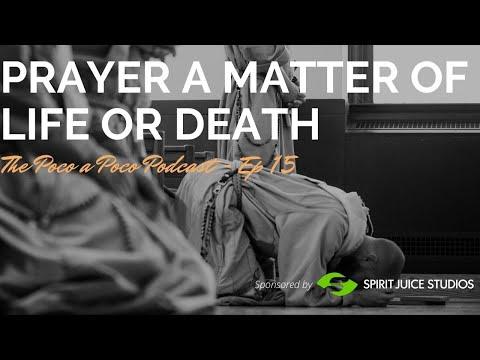 Prayer: A Matter of Life or Death