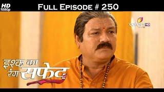 Ishq Ka Rang Safed - 16th May 2016 - इश्क का रंग सफ़ेद - Full Episode