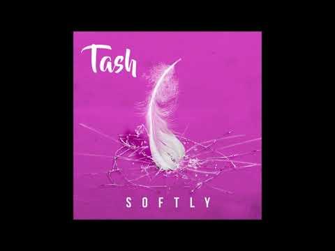 "Tash - ""Softly"" OFFICIAL VERSION"