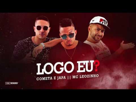 DANILO COMETA E JAPA E MC LEOZINHO - LOGO EU - MÚSICA NOVA 2017