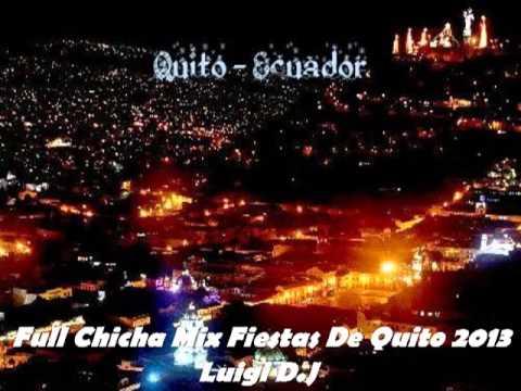Full Chicha Mix Fiestas De Quito 2013 Luigi D J  YouTube