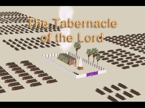 The Tabernacle Of The Lord - Part 1