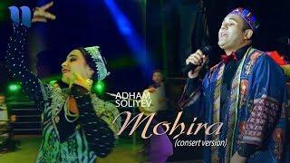 Adham Soliyev - Mohira | Адхам Солиев - Мохира (consert version)