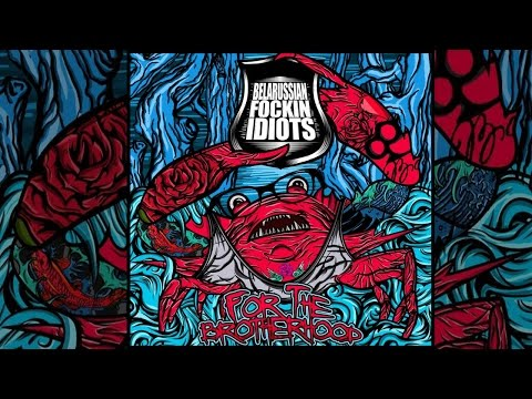 Belarussian Fockin Idiots - ''For The Brotherhood'' [FULL EP]