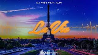 DJ Ross & Kumi - La Vie (Re Cue Bootleg)