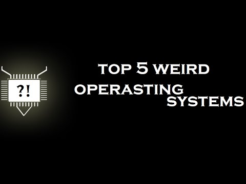 Top 5 weird operating systems