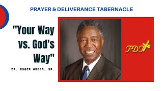 """Your Way vs. God's Way"" w/ Dr. Roger Green, Sr."