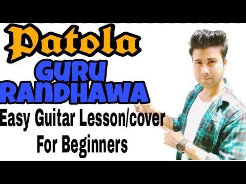 Patola (Guru Randhawa) - Beginners complete guitar lesson
