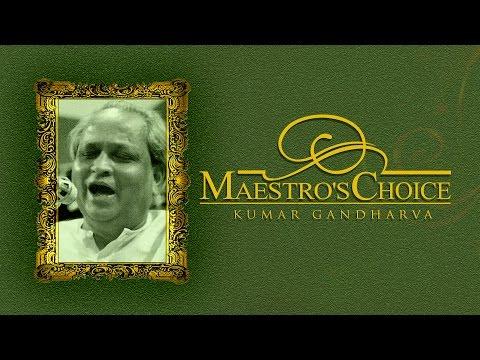 Maestro's Choice | Kumar Gandharva | Vocal | Audio Jukebox I Classical