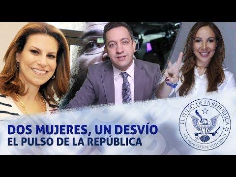 DOS MUJERES, UN DESVÍO - EL PULSO DE LA REPÚBLICA