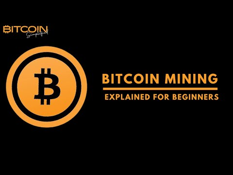 Bitcoin Mining - Explained For Beginners