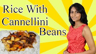 Rice With Cannellini Beans : Packed With Antioxidants