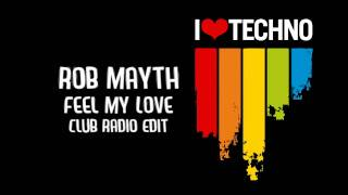 Rob Mayth - Feel My Love (Club Radio Edit)