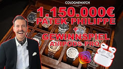 1.150.000€ Patek Philippe Modelle bei CologneWatch + GEWINNSPIEL Giveaway AirPods Pro