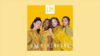 L2M - Overthinking (Audio Video)