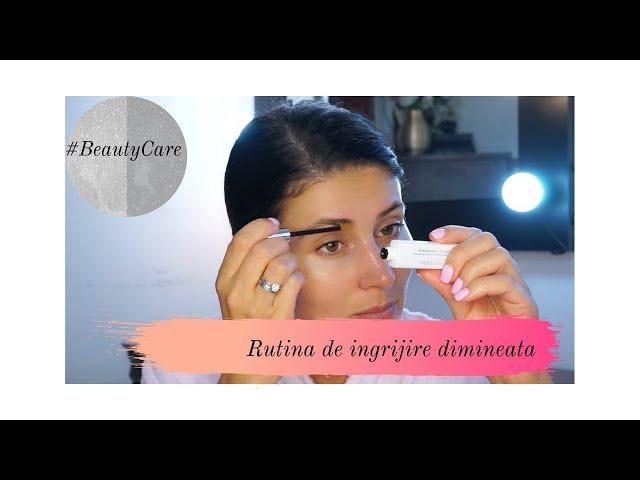 #BeautyCare | Rutina de ingrijire dimineata