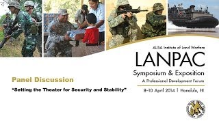 2014 AUSA LANPAC Symposium - Panel Discussion 8 - Setting the Theater for Security and Stability