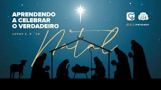 Pastorais - Aprendendo a celebrar o verdadeiro natal | 20/12/20