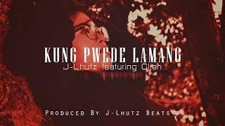 J-Lhutz Kung Pwede Lamang.mp3