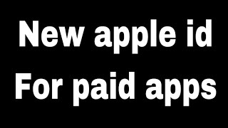 New apple id for paid apps 2017