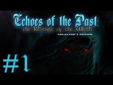 Echoes of the Past: The Revenge of the Witch Walkthrough part 1