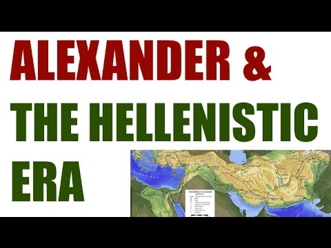 Alexander and the Hellenistic Era