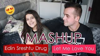 Mihaela Marinova - Edin Sreshtu Drug & Let Me Love You - DJ Snake ft. Justin Bieber (mashup)
