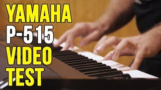 YAMAHA P-515 Digital Piano Video Test