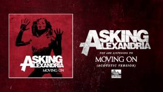 ASKING ALEXANDRIA - Moving On (Acoustic Version)