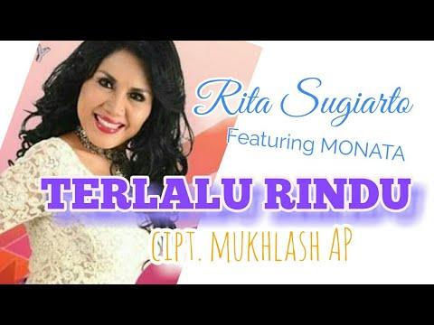 TERLALU RINDU.  RITA SUGIARTO ft. MONATA