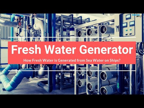 How Fresh Water is Generated from Sea Water on Ships?