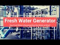 Fresh Water Generator: How Fresh Water is Generated from Sea Water on Ships?