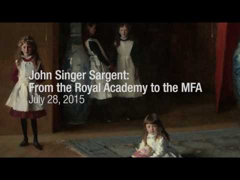 John Singer Sargent: From the Royal Academy to the MFA