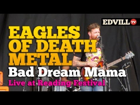 Eagles of Death Metal - Bad Dream Mama LIVE Reading