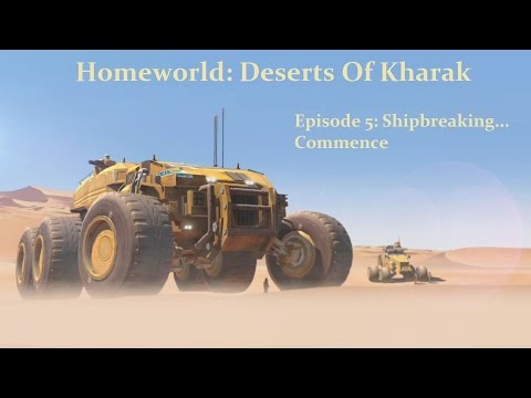 Shipbreaking...Commence! - Homeworld: Deserts of Kharak Ep 5