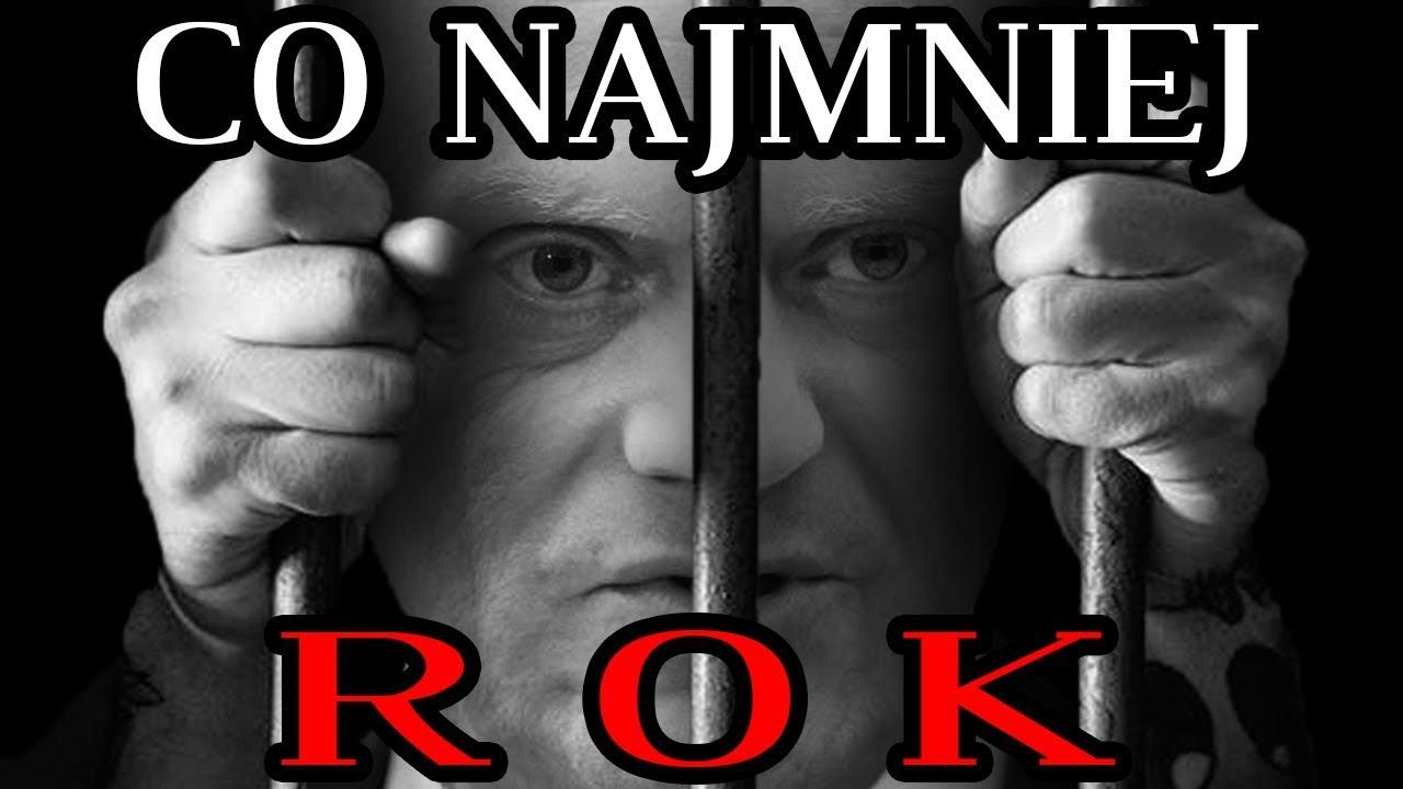 CO NAJMNIEJ ROK Więzienia dla Tuska | Daily News