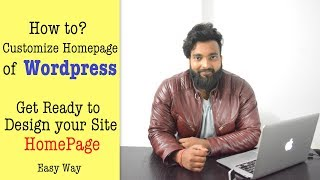 How to Customize HomePage of Wordpress Site like a Pro - Everything Explained