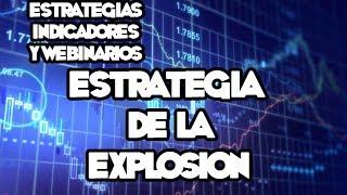 Webinarios y Estrategias de FOREX - Estrategia de Explosión