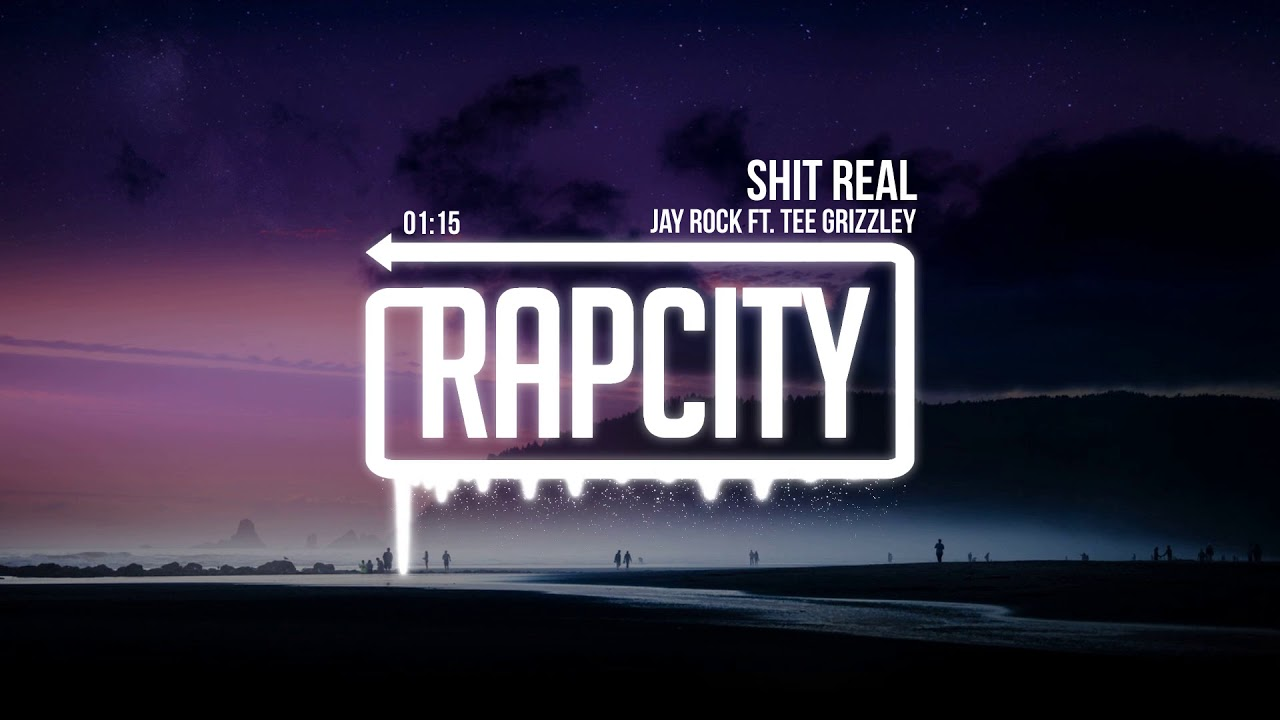 Jay Rock - Shit Real (ft. Tee Grizzley)