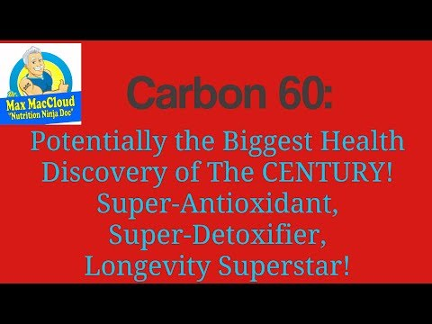 Carbon 60: Potentially the Biggest Health Discovery of the Century - Part 1
