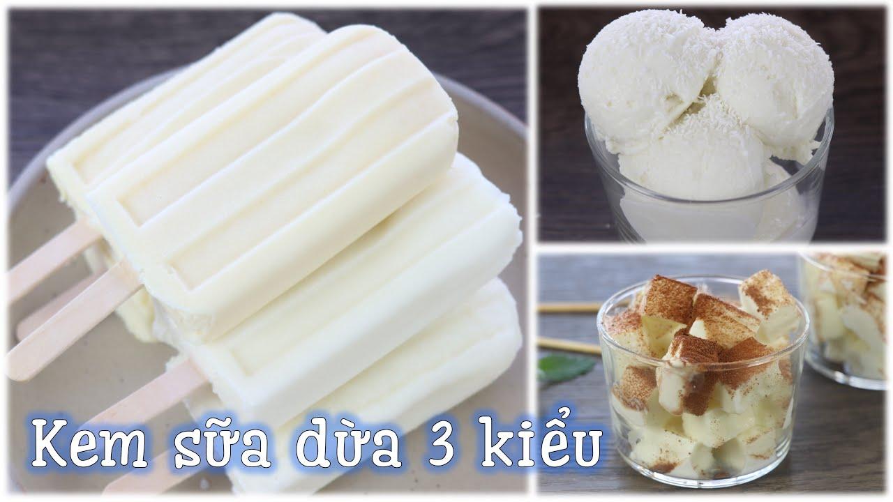 Cách làm kem sữa dừa 3 kiểu – không dùng whipping cream và máy làm kem | Thêm cả kem dừa đậu xanh