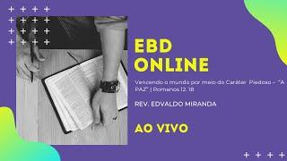 EBD Online | 22/11/2020 | Rev. Edvaldo Miranda | Romanos 12. 18