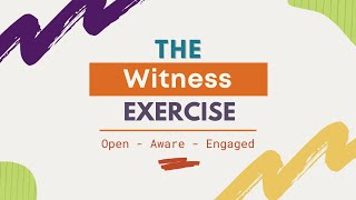 A Mindfulness Practice | The Witness Exercise